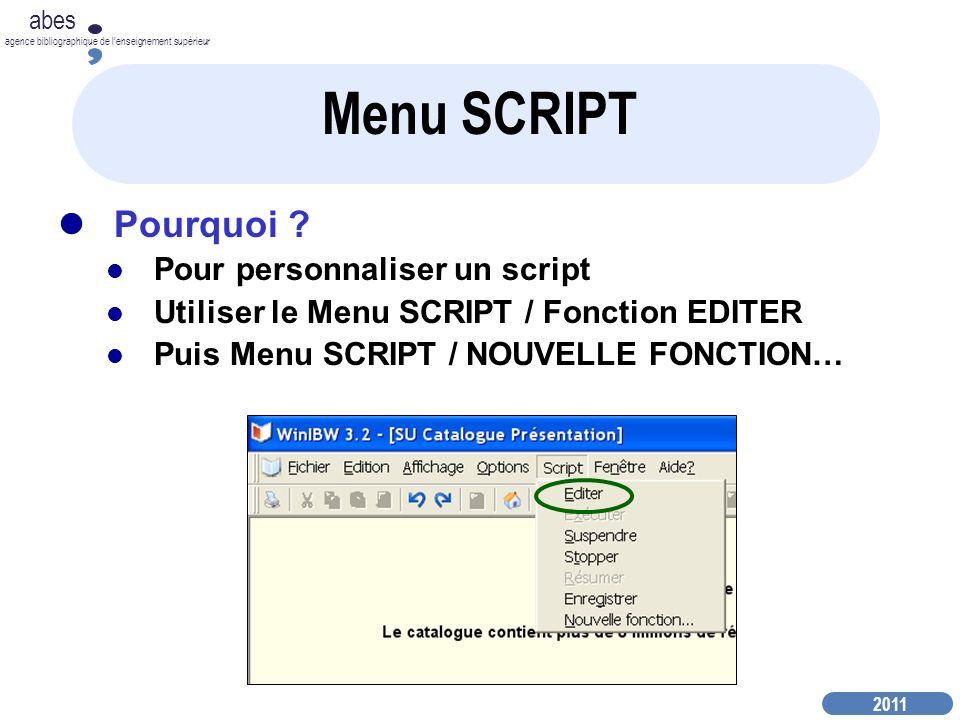 Menu SCRIPT Pourquoi Pour personnaliser un script