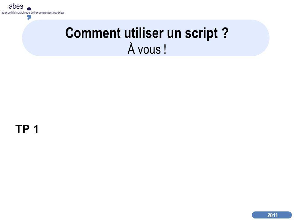 Comment utiliser un script À vous !