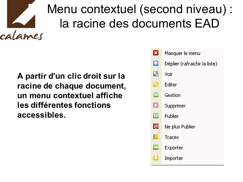 Menu contextuel (second niveau) : la racine des documents EAD