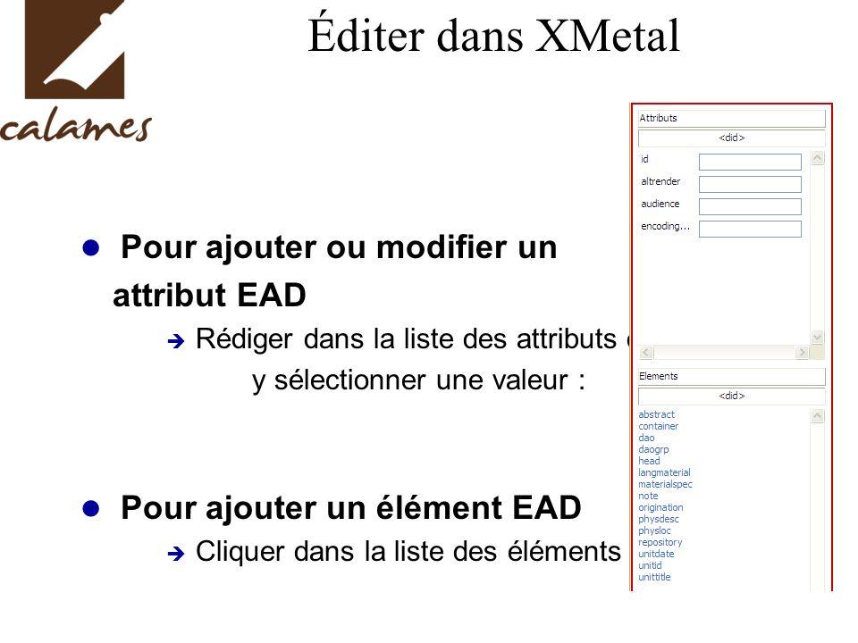 Éditer dans XMetal attribut EAD Pour ajouter ou modifier un