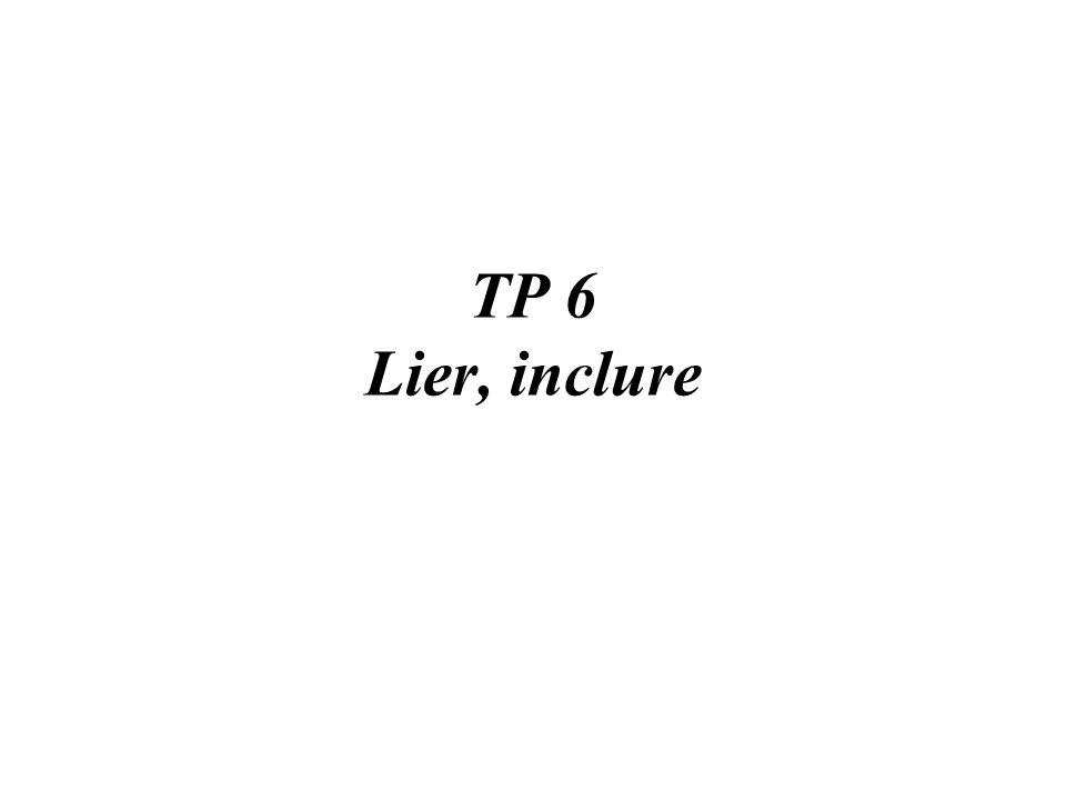TP 6 Lier, inclure