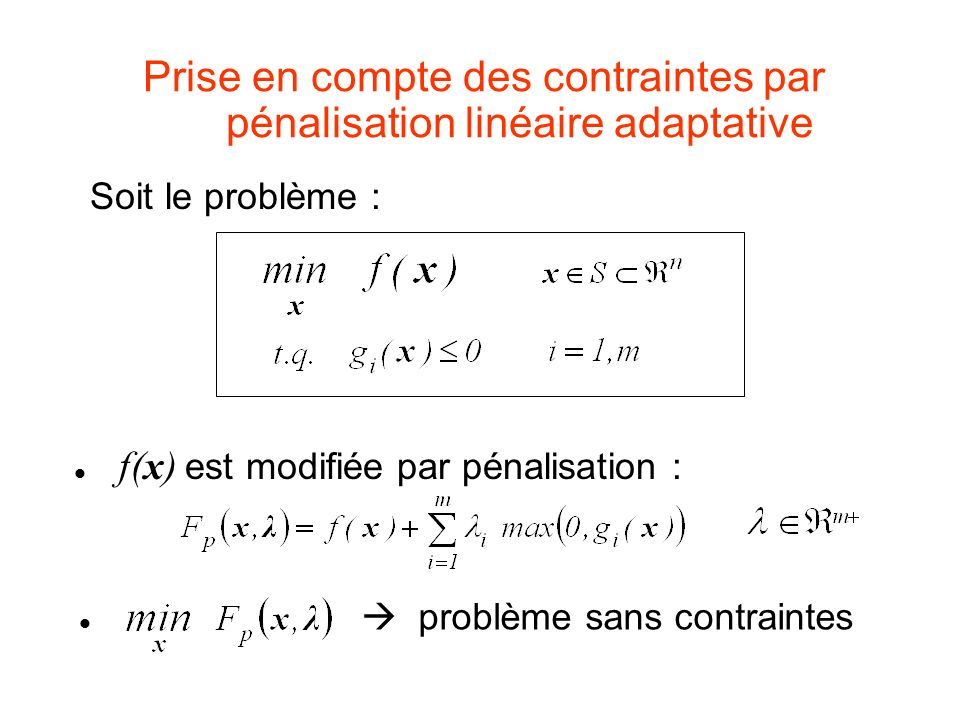 Prise en compte des contraintes par pénalisation linéaire adaptative