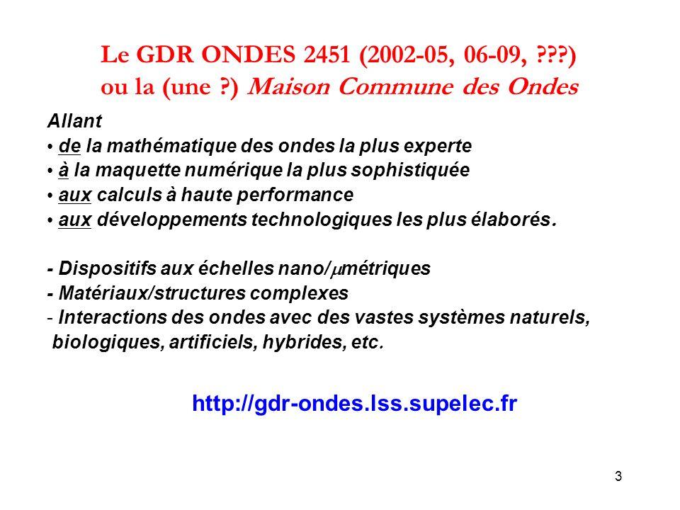 Le GDR ONDES 2451 (2002-05, 06-09,. ) ou la (une