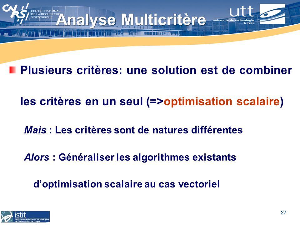 Analyse MulticritèrePlusieurs critères: une solution est de combiner les critères en un seul (=>optimisation scalaire)