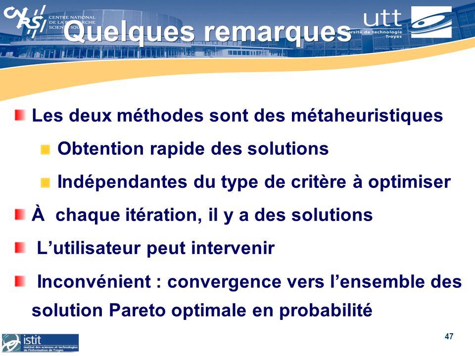 Quelques remarques Les deux méthodes sont des métaheuristiques