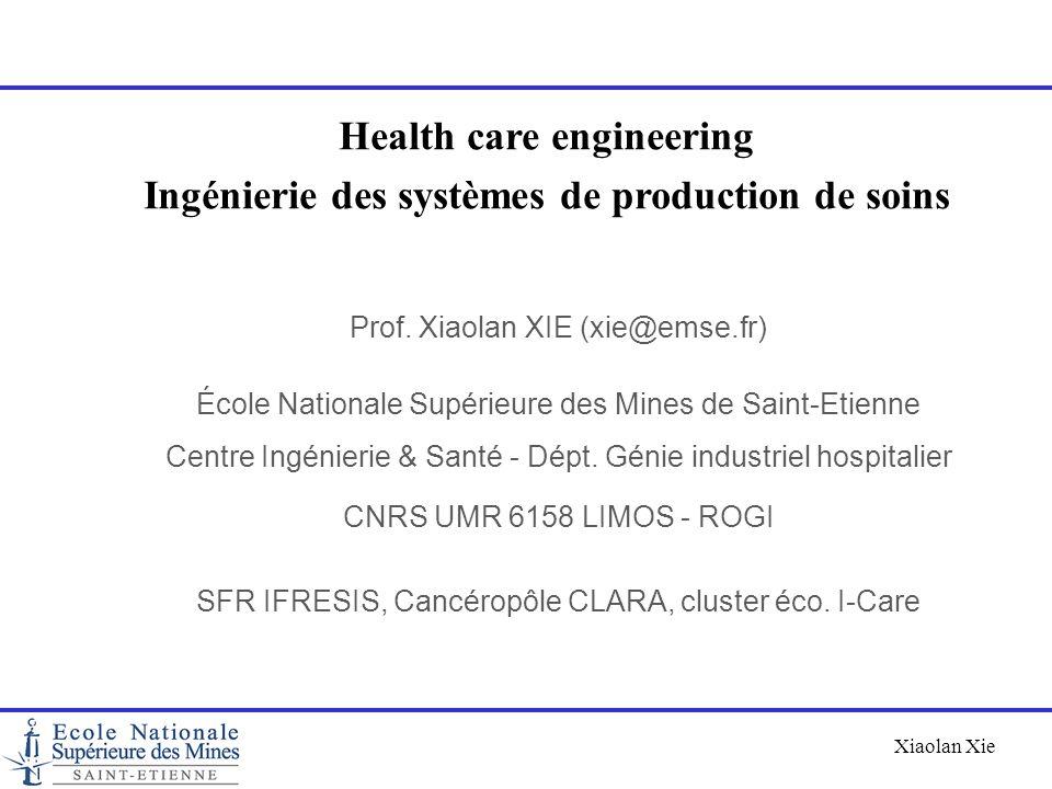 Health care engineering Ingénierie des systèmes de production de soins