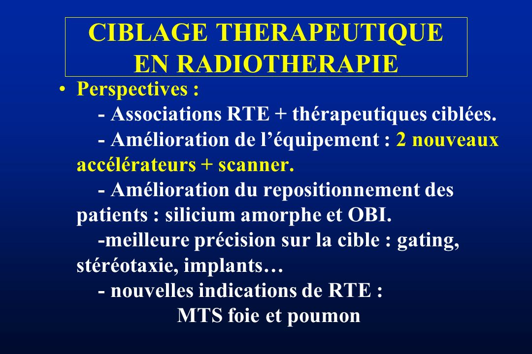 CIBLAGE THERAPEUTIQUE EN RADIOTHERAPIE