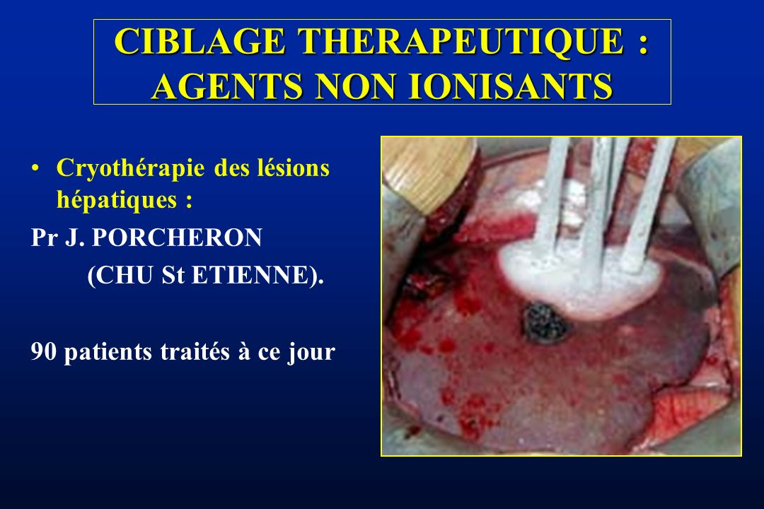 CIBLAGE THERAPEUTIQUE : AGENTS NON IONISANTS