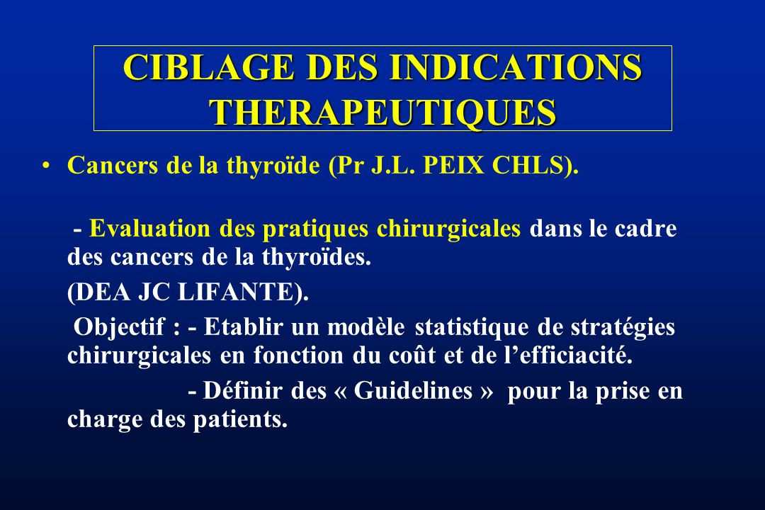 CIBLAGE DES INDICATIONS THERAPEUTIQUES