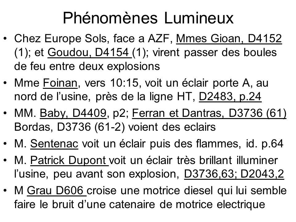 Phénomènes Lumineux Chez Europe Sols, face a AZF, Mmes Gioan, D4152 (1); et Goudou, D4154 (1); virent passer des boules de feu entre deux explosions.