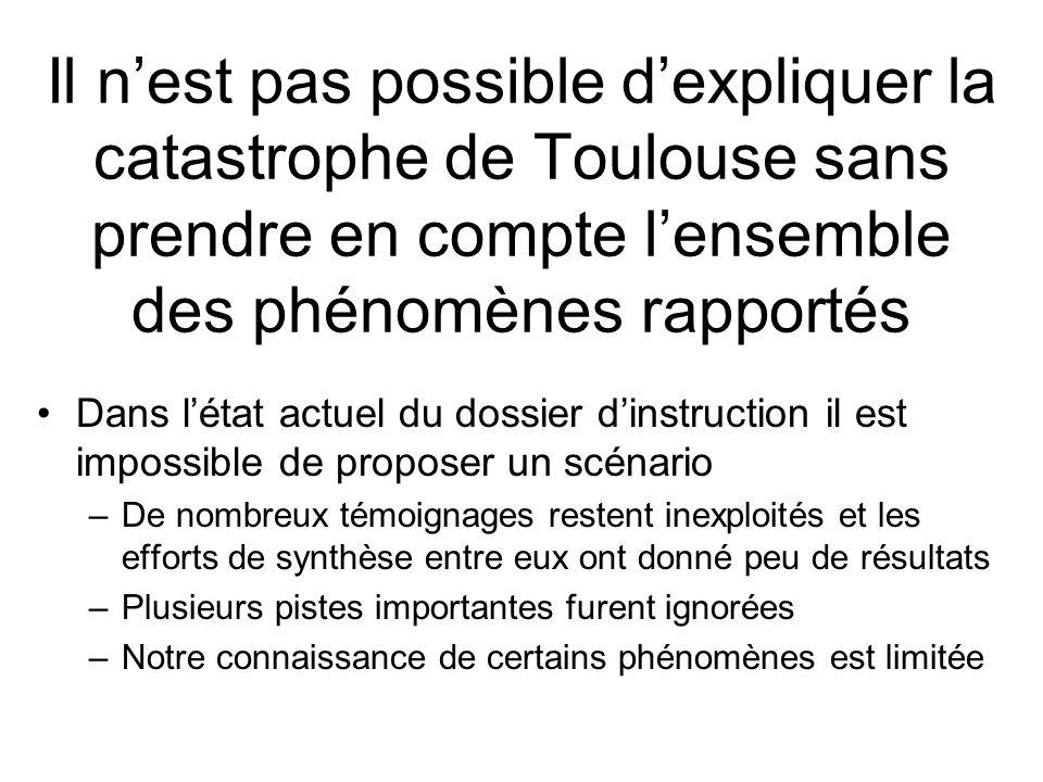 Il n'est pas possible d'expliquer la catastrophe de Toulouse sans prendre en compte l'ensemble des phénomènes rapportés
