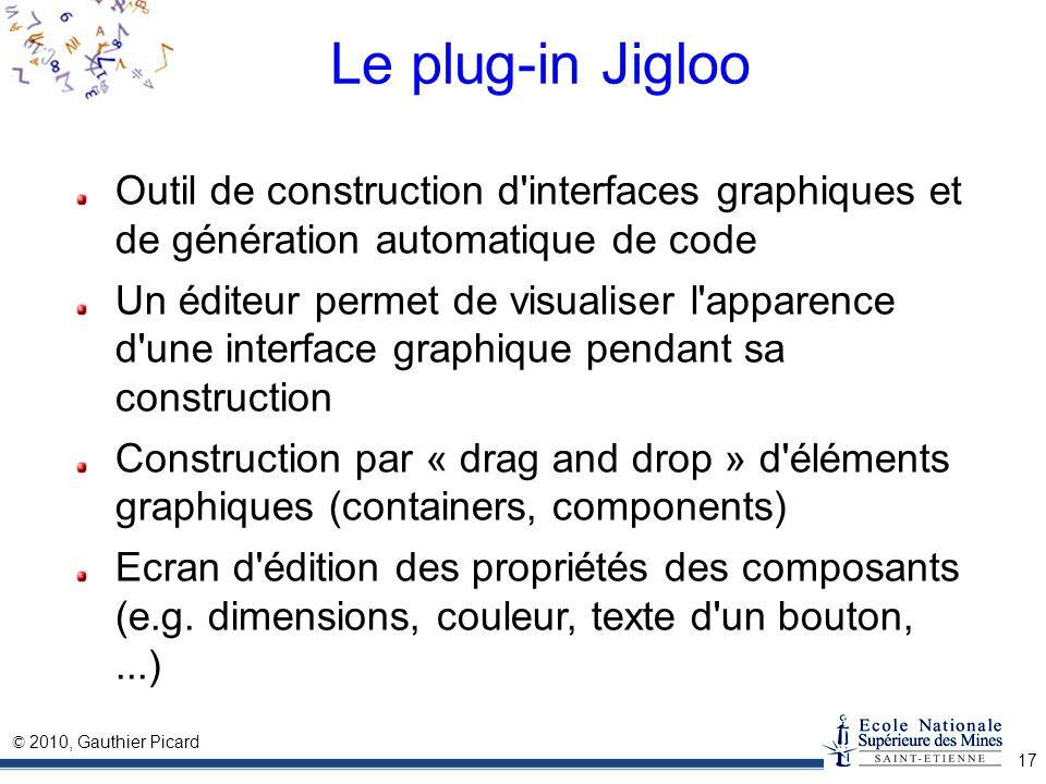 Le plug-in JiglooOutil de construction d interfaces graphiques et de génération automatique de code.