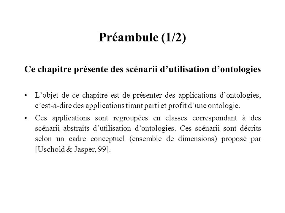 Préambule (1/2)Ce chapitre présente des scénarii d'utilisation d'ontologies.