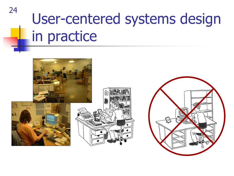 User-centered systems design in practice