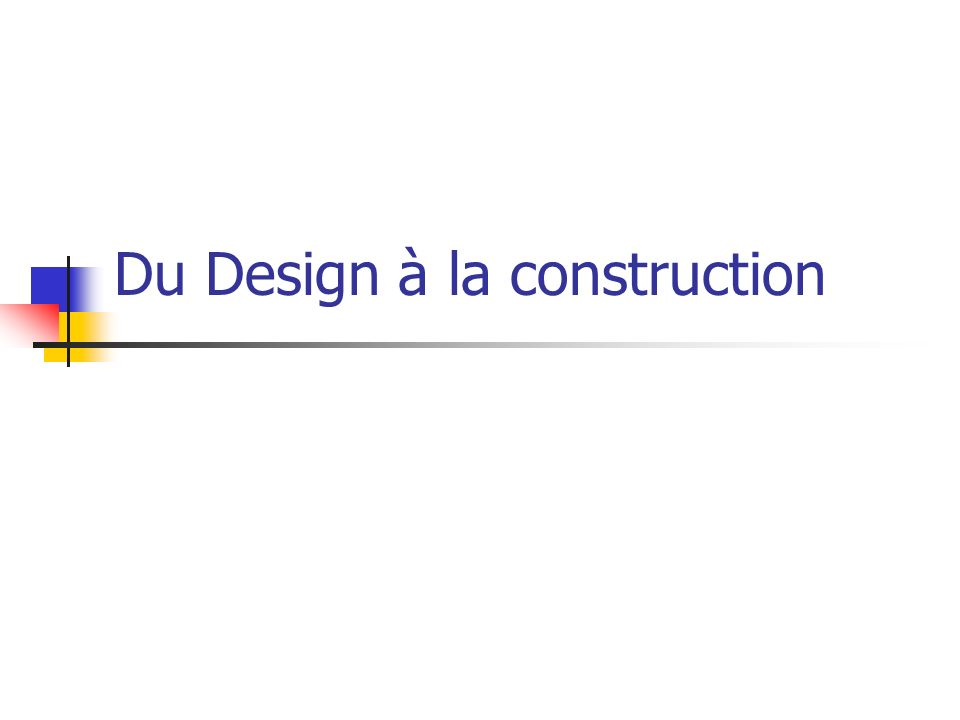 Du Design à la construction