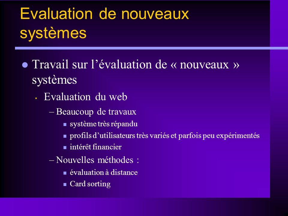 Evaluation de nouveaux systèmes