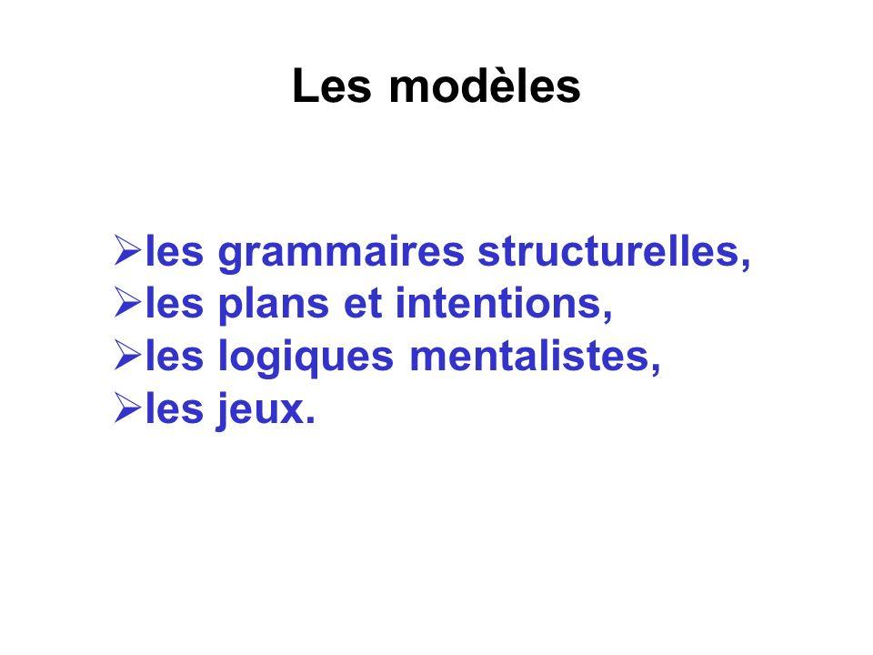 Les modèles les grammaires structurelles, les plans et intentions,