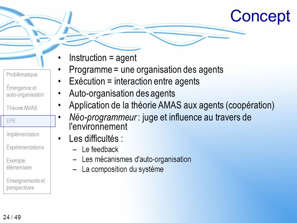 Concept Instruction = agent Programme = une organisation des agents