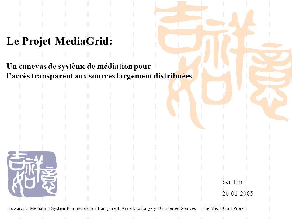 Le Projet MediaGrid: Un canevas de système de médiation pour