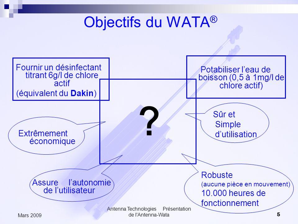 Objectifs du WATA® Fournir un désinfectant titrant 6g/l de chlore actif. (équivalent du Dakin)