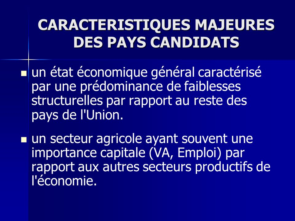 CARACTERISTIQUES MAJEURES DES PAYS CANDIDATS