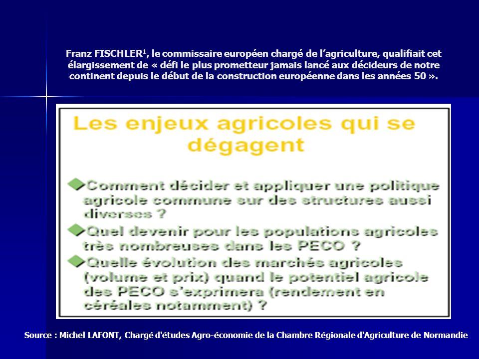 Franz FISCHLER1, le commissaire européen chargé de l'agriculture, qualifiait cet élargissement de « défi le plus prometteur jamais lancé aux décideurs de notre continent depuis le début de la construction européenne dans les années 50 ».