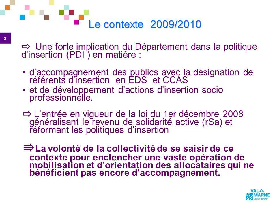 Le contexte 2009/2010 ⇨ Une forte implication du Département dans la politique d'insertion (PDI ) en matière :