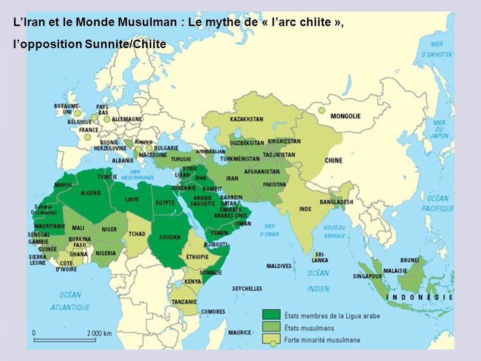 L'Iran et le Monde Musulman : Le mythe de « l'arc chiite »,