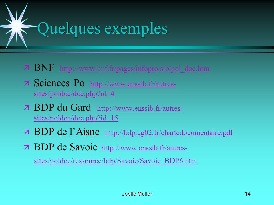 Quelques exemples BNF http://www.bnf.fr/pages/infopro/sib/pol_doc.htm