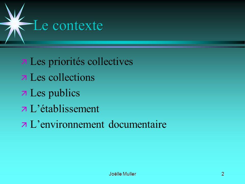 Le contexte Les priorités collectives Les collections Les publics
