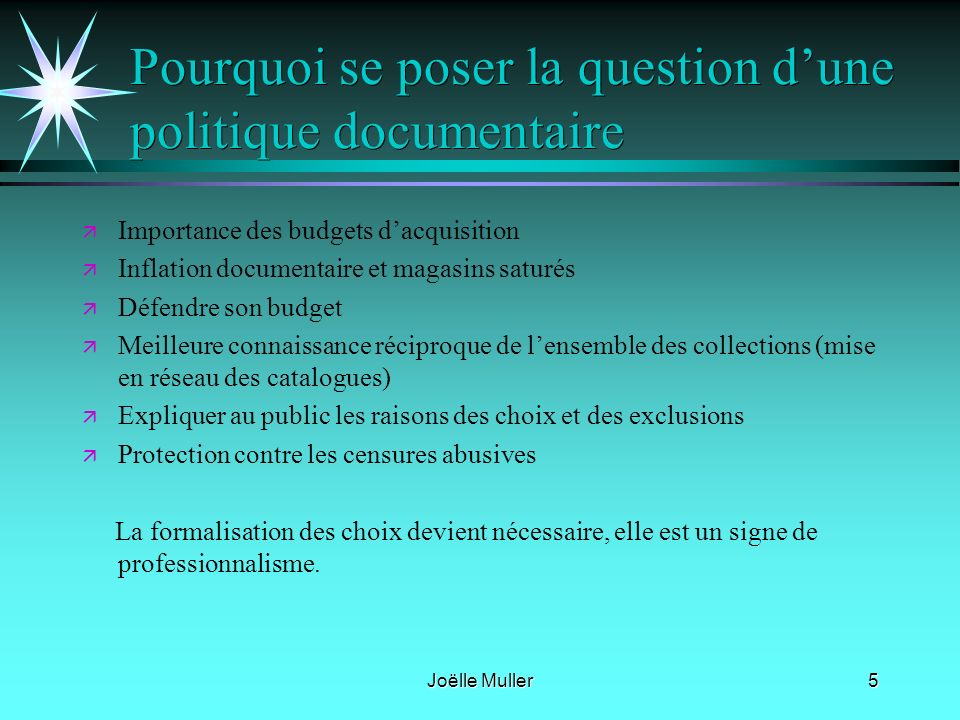 Pourquoi se poser la question d'une politique documentaire