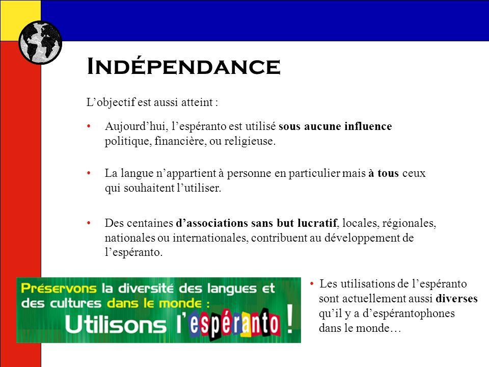 Indépendance L'objectif est aussi atteint :