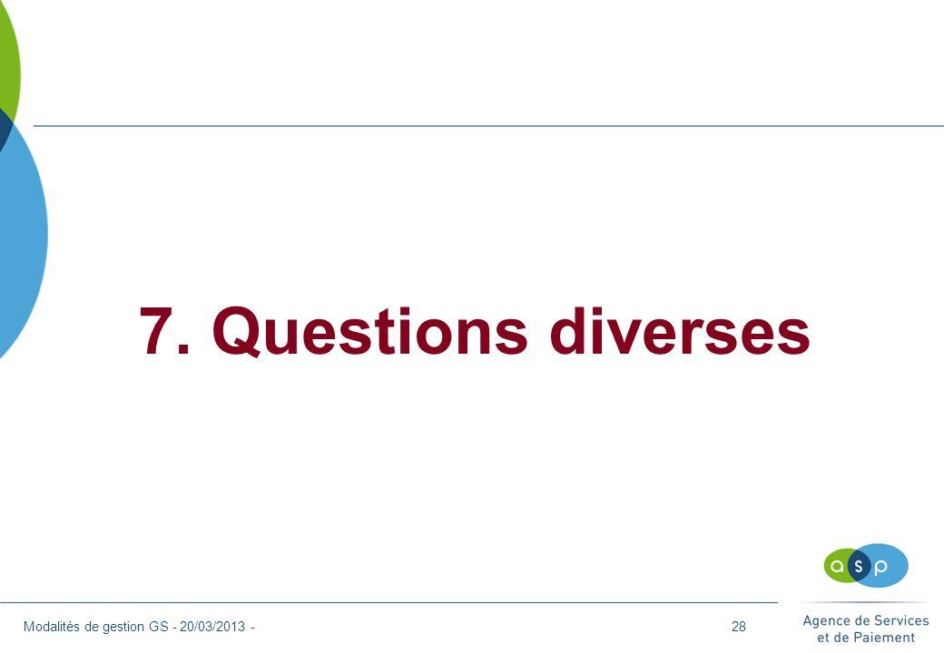 7. Questions diverses Modalités de gestion GS - 20/03/2013 -