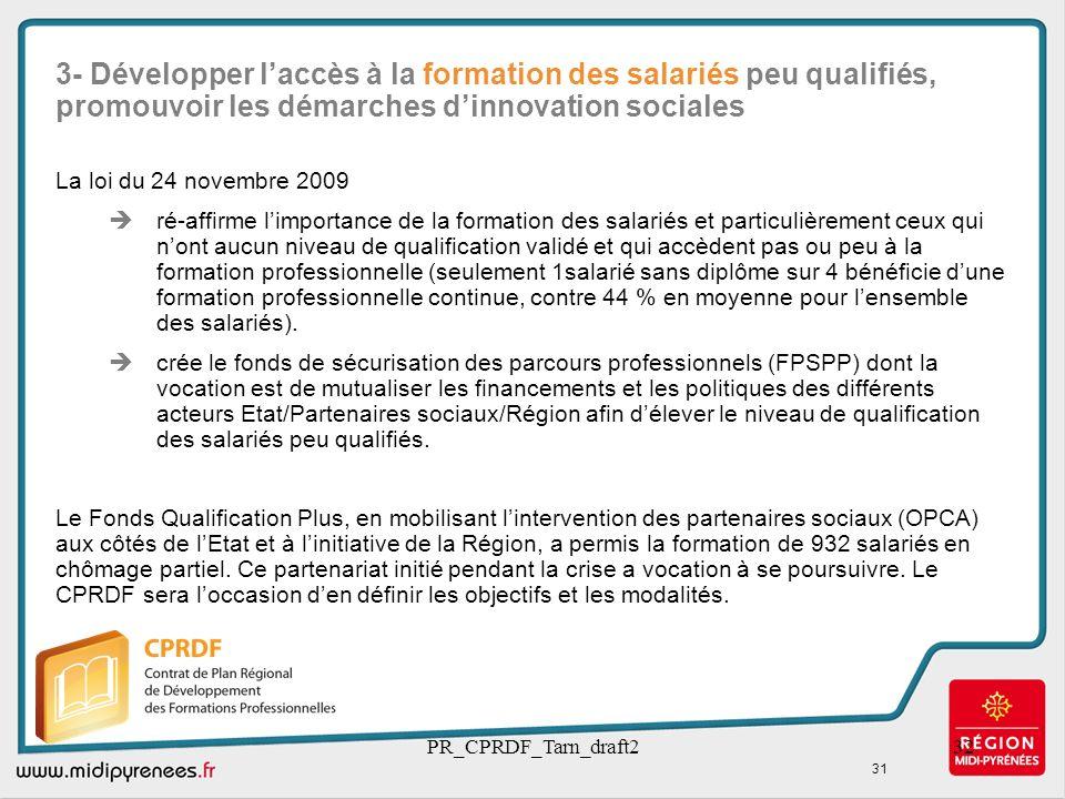 3- Développer l'accès à la formation des salariés peu qualifiés, promouvoir les démarches d'innovation sociales