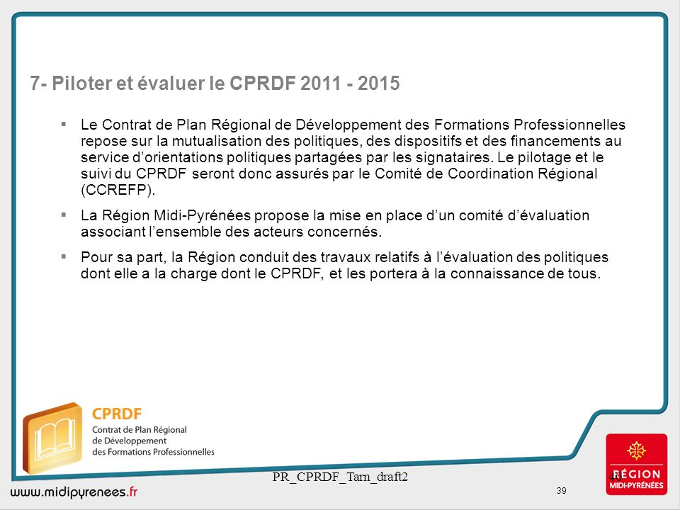7- Piloter et évaluer le CPRDF 2011 - 2015