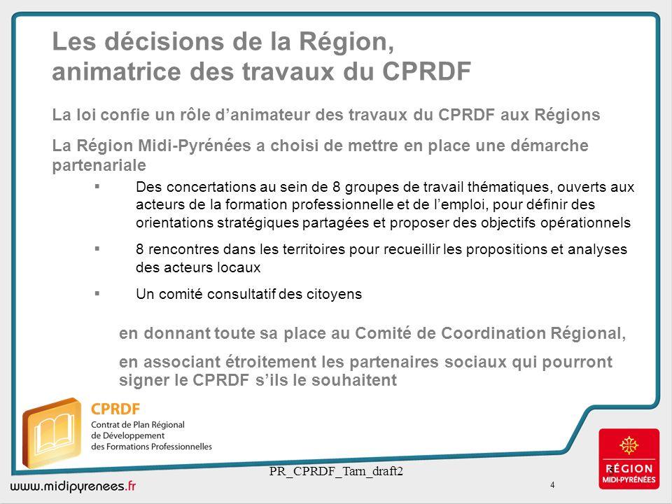 Les décisions de la Région, animatrice des travaux du CPRDF