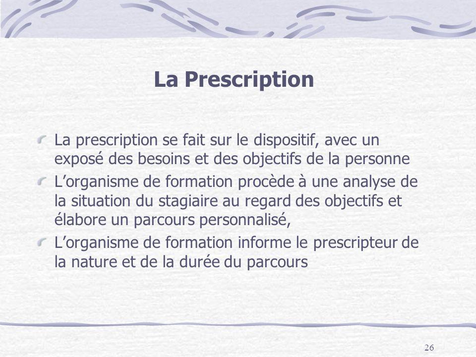 La Prescription La prescription se fait sur le dispositif, avec un exposé des besoins et des objectifs de la personne.