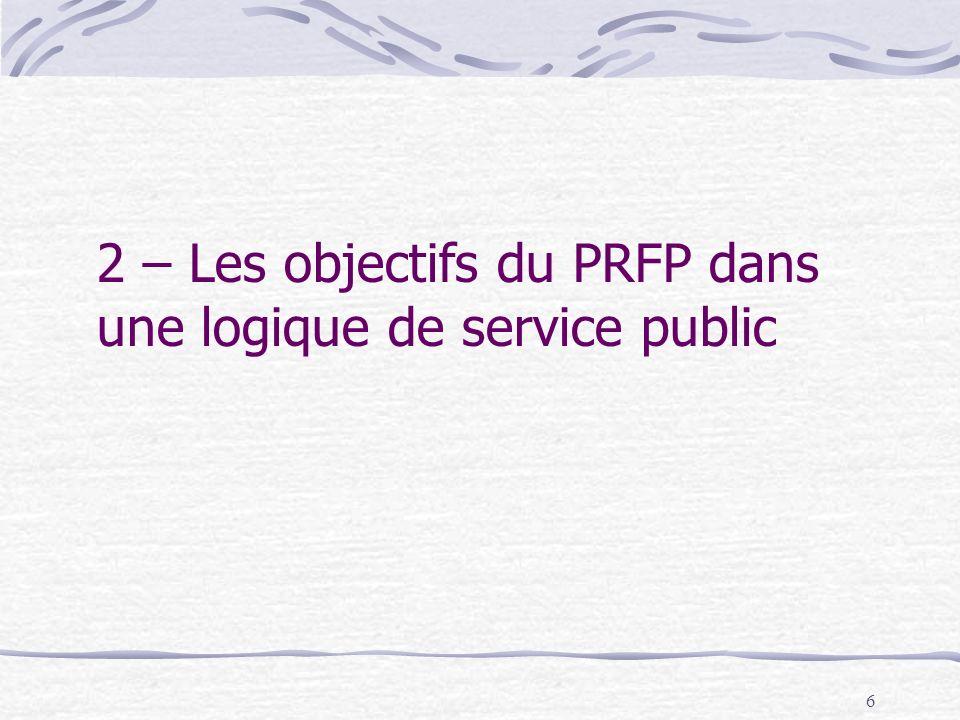 2 – Les objectifs du PRFP dans une logique de service public