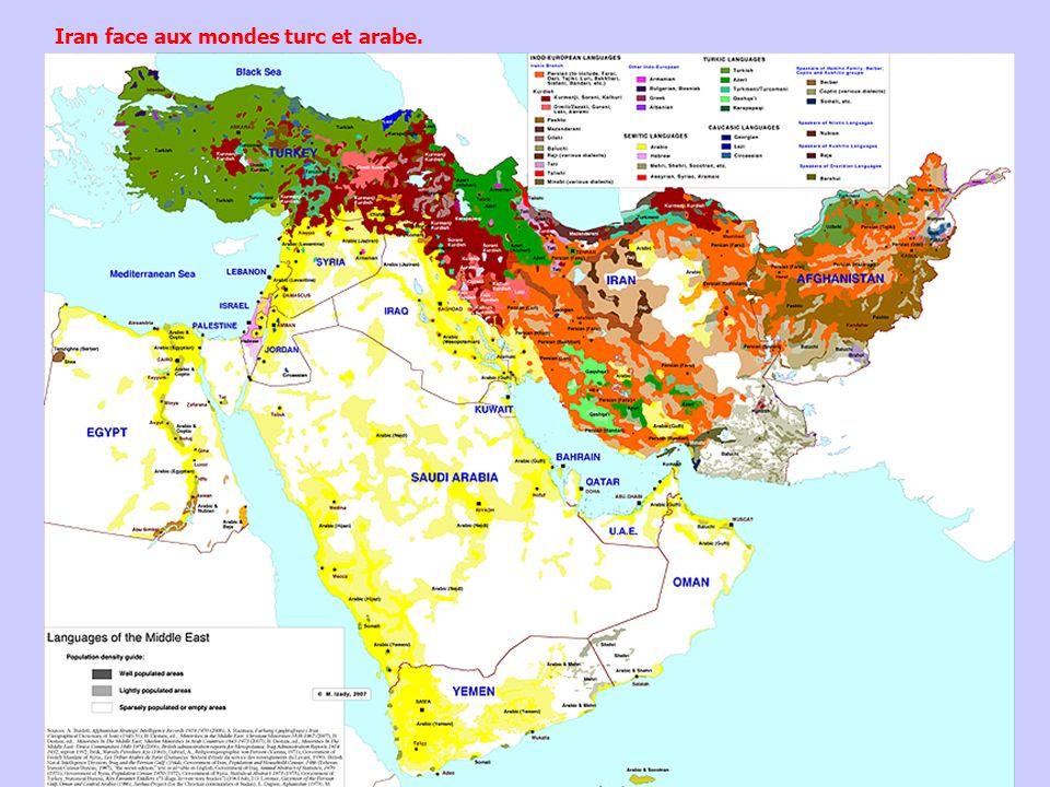 Iran face aux mondes turc et arabe.