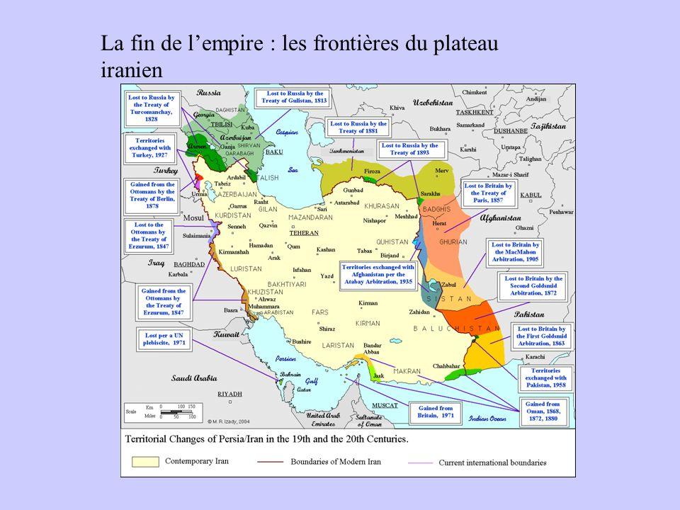 La fin de l'empire : les frontières du plateau iranien