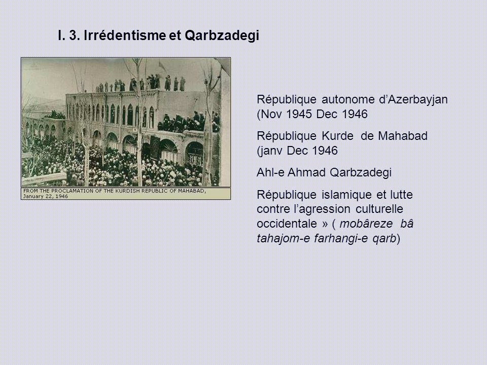 I. 3. Irrédentisme et Qarbzadegi