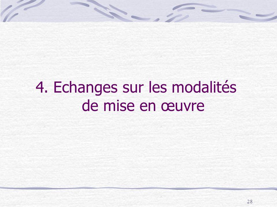 4. Echanges sur les modalités de mise en œuvre