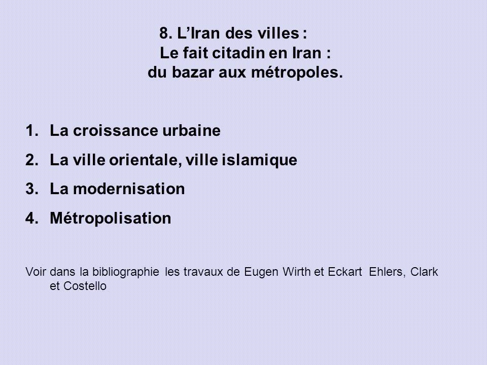 La ville orientale, ville islamique La modernisation Métropolisation