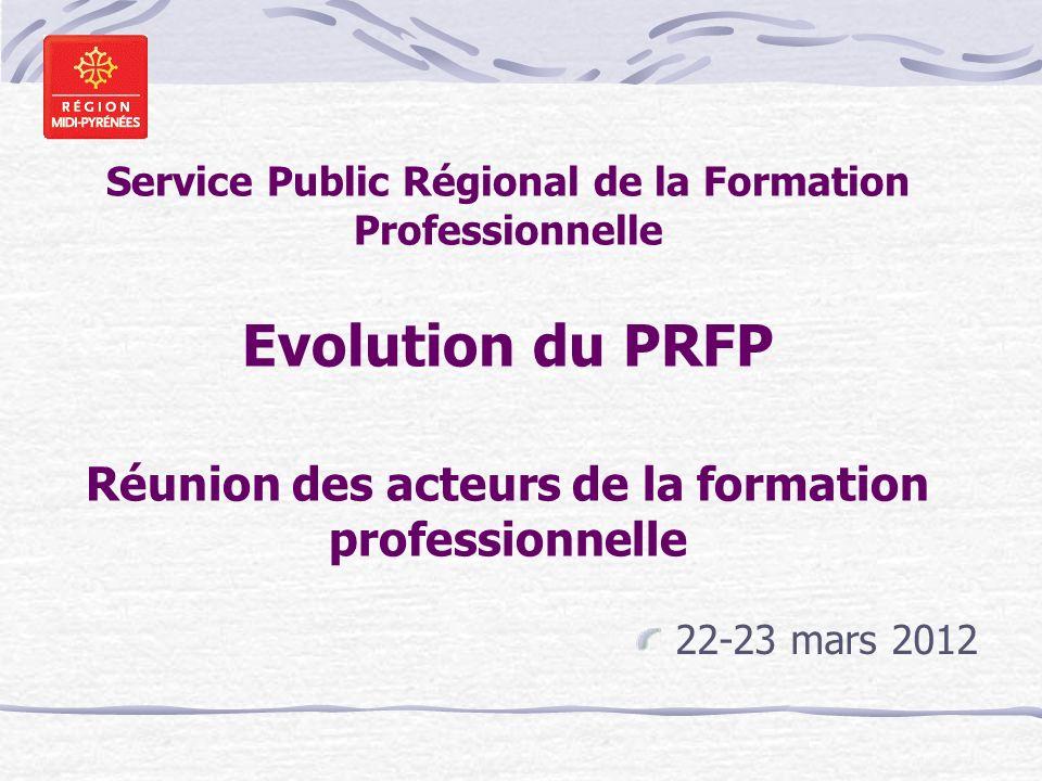Service Public Régional de la Formation Professionnelle Evolution du PRFP Réunion des acteurs de la formation professionnelle