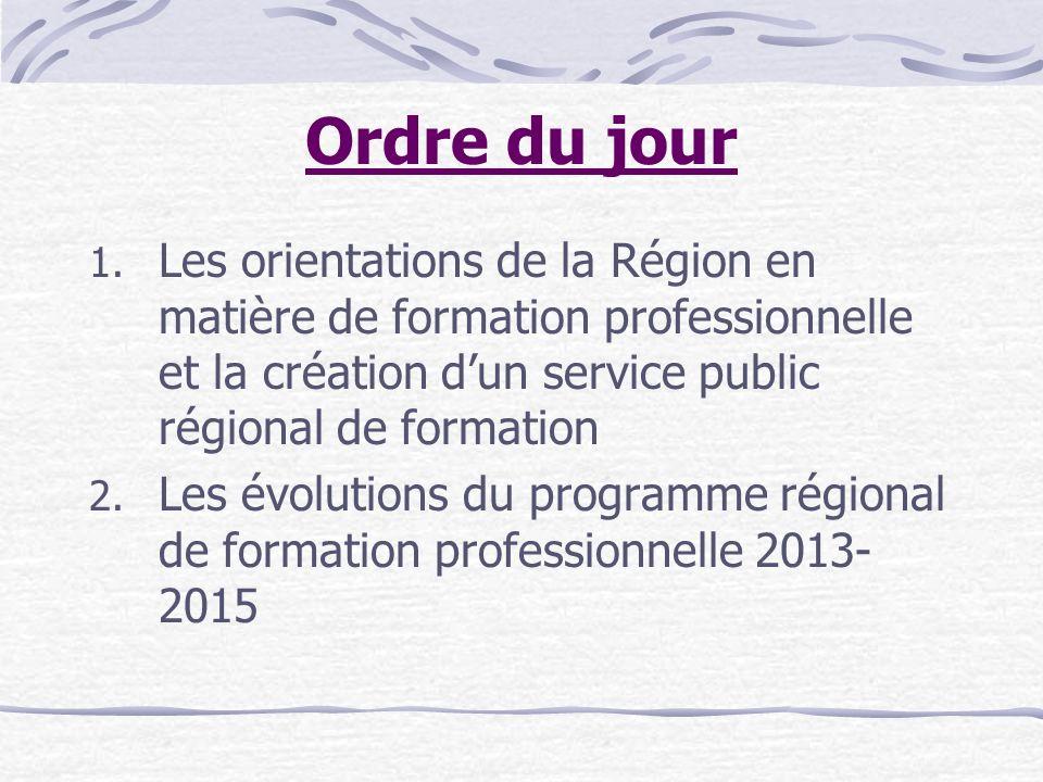Ordre du jour Les orientations de la Région en matière de formation professionnelle et la création d'un service public régional de formation.