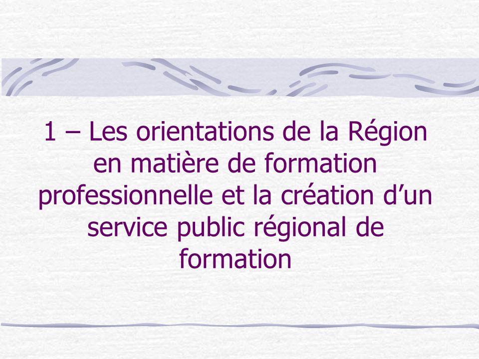1 – Les orientations de la Région en matière de formation professionnelle et la création d'un service public régional de formation