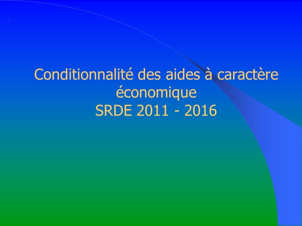 Conditionnalité des aides à caractère économique SRDE 2011 - 2016