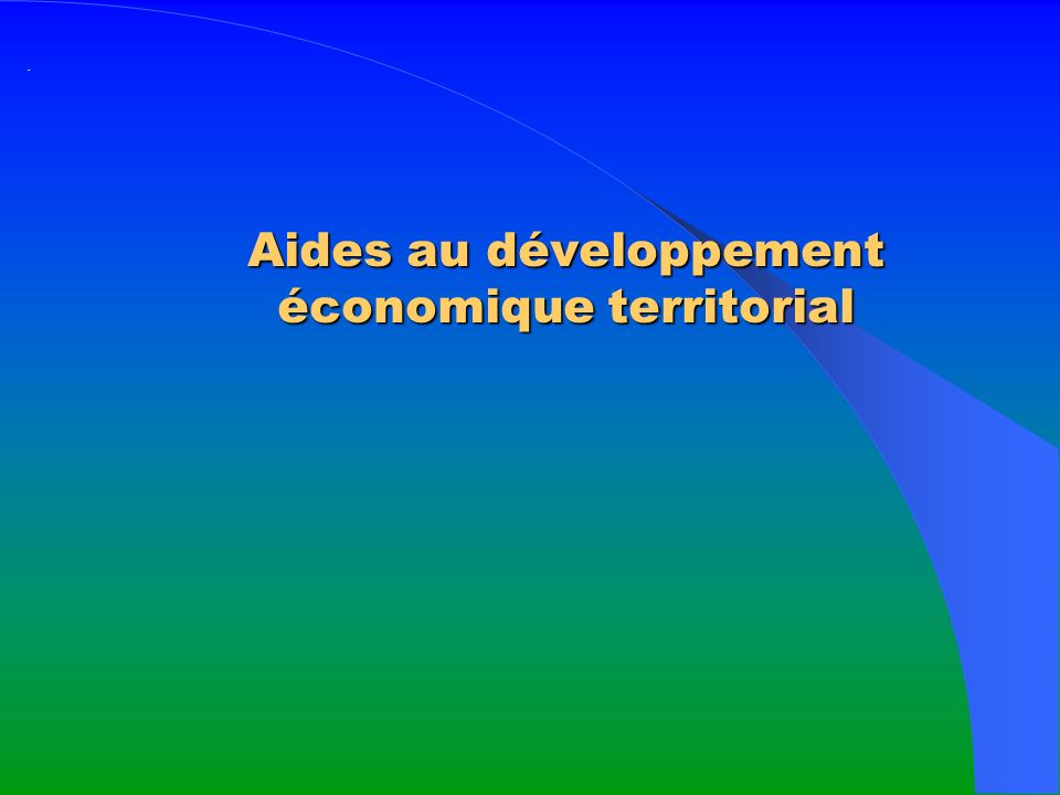 Aides au développement économique territorial