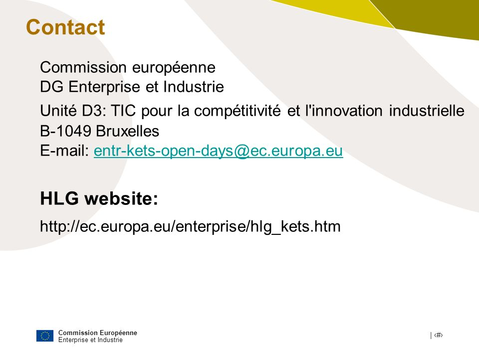 Contact HLG website: http://ec.europa.eu/enterprise/hlg_kets.htm