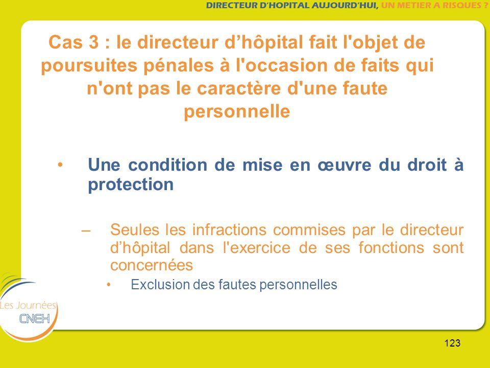 Cas 3 : le directeur d'hôpital fait l objet de poursuites pénales à l occasion de faits qui n ont pas le caractère d une faute personnelle